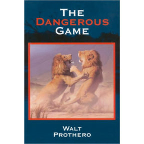 The Dangerous Game: True Stories of Dangerous Hunting on Three Continents
