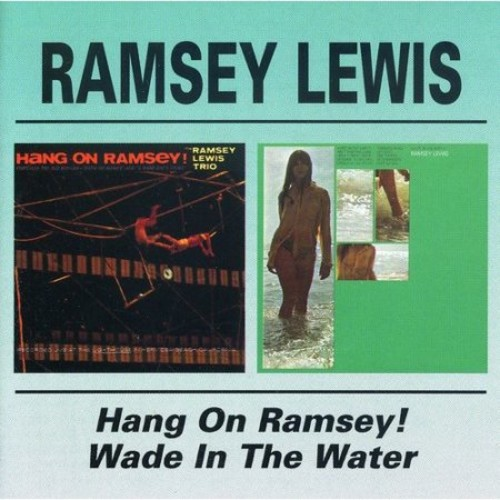 Ramsey Lewis - Hang On Ramsey / Wade In The Water