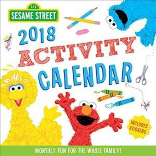Sesame Street Kid's Activity 2018 Calendar : Monthly Fun for the Whole Family! (Paperback)
