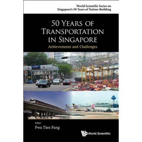 50 Years of Transportation in Singapore : Achievements and Challenges