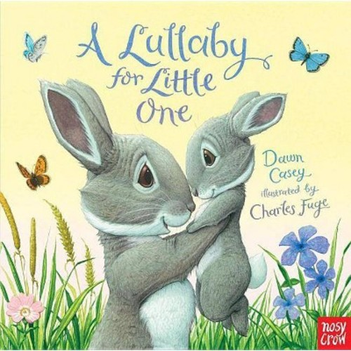 Lullaby for Little One (Hardcover) (Dawn Casey)