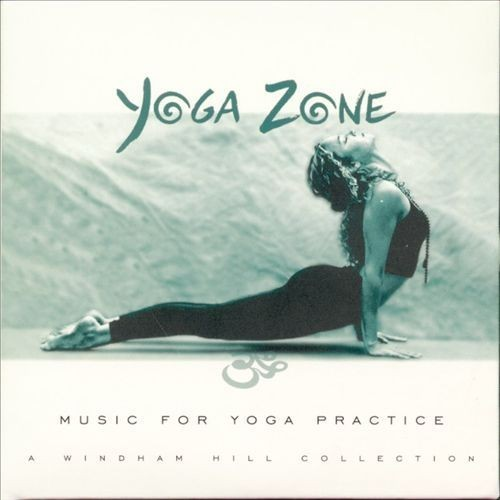 Yoga Zone: Music for Yoga Practice--A Windham Hill Collection