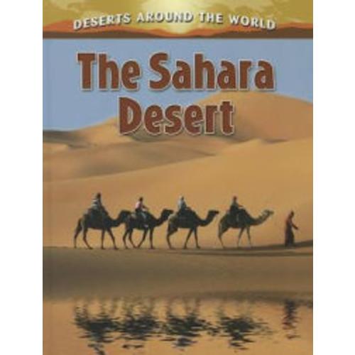 The Sahara Desert (Deserts Around the World Series)