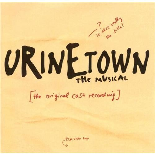 Urinetown: The Musical [Original Cast Recording] [CD]