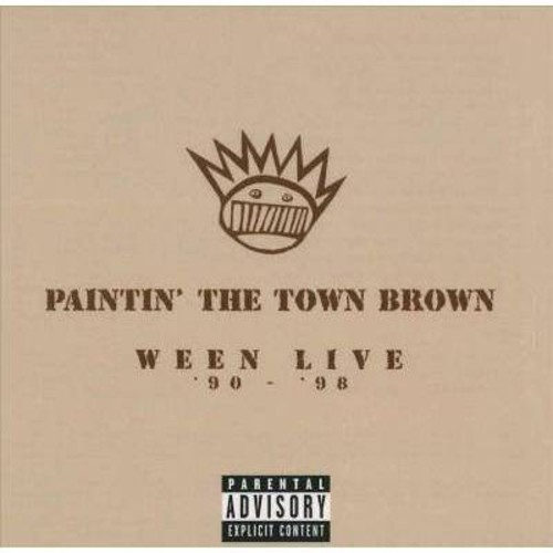 Ween - Paintin the town brown [Explicit Lyrics] (CD)
