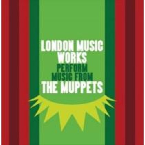 London Music Works - London Music Works Perform from The Muppets