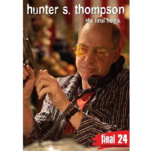 Hunter S. Thompson: Final 24 - His Final Hours [DVD] [2008]