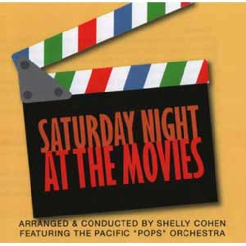 Shelly Cohen & Pacific Pops Orchestra - Saturday Night At The Movies [Audio CD]