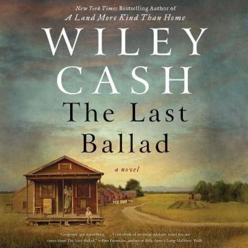 Last Ballad (Unabridged) (CD/Spoken Word) (Wiley Cash)