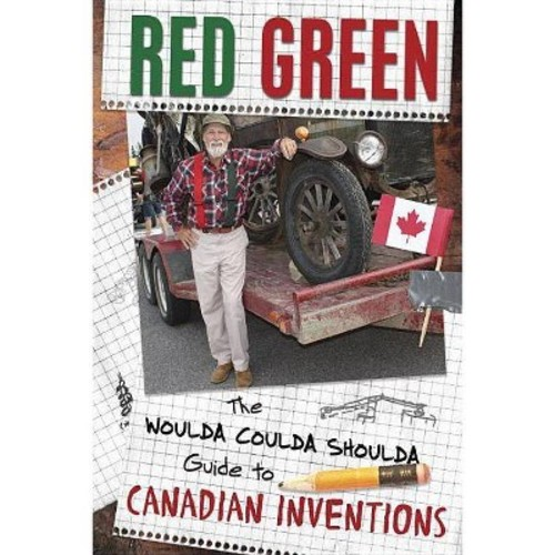 Woulda Coulda Shoulda Guide to Canadian Inventions (Hardcover) (Red Green)