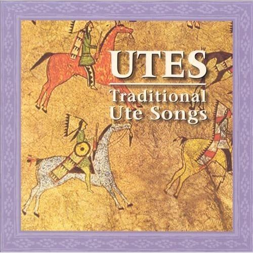 Utes: War, Bear & Sun Dance Songs [CD]
