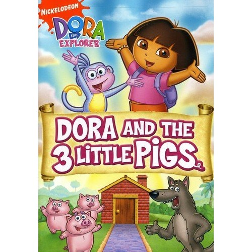 Dora the Explorer: Dora and The Three Little Pigs