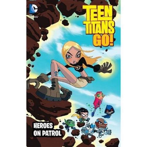 Teen Titans Go! : Heroes on Patrol (Paperback) (J. Torres & Adam Beechen)