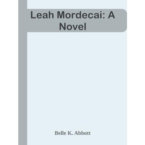 Leah Mordecai: A Novel