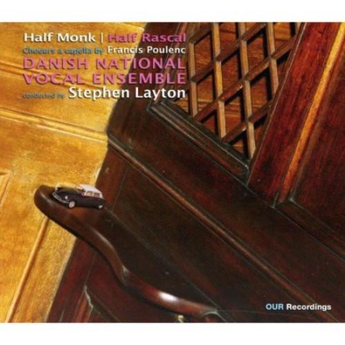 Half Monk, Half Rascal: Choeurs a Cappella by Francis Poulenc [CD]