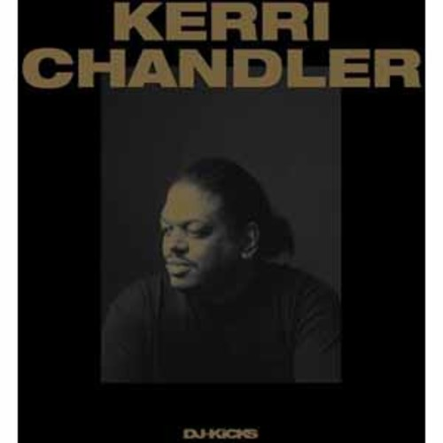 Kerri Chandler - Kerri Chandler Dj-Kicks [Audio CD]