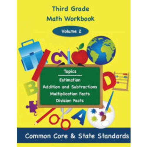 Third Grade Math Volume 2: Estimation, Addition and Subtraction, Multiplication Facts, Division Facts