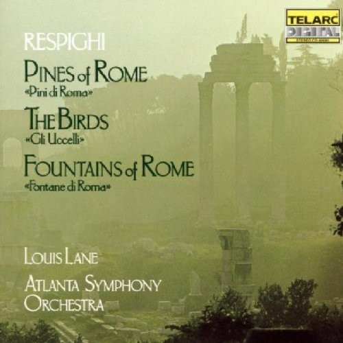 Respighi: Pines of Rome, The Birds & Fountains of Rome