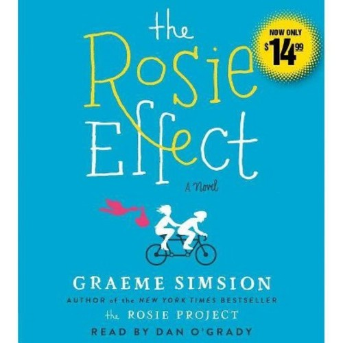 Rosie Effect (Unabridged) (CD/Spoken Word) (Graeme Simsion)
