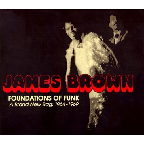 Foundations Of Funk: A Brand New Bag: 1964-1969