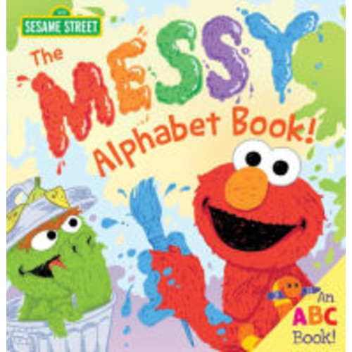 The Messy Alphabet Book!: An ABC Book!