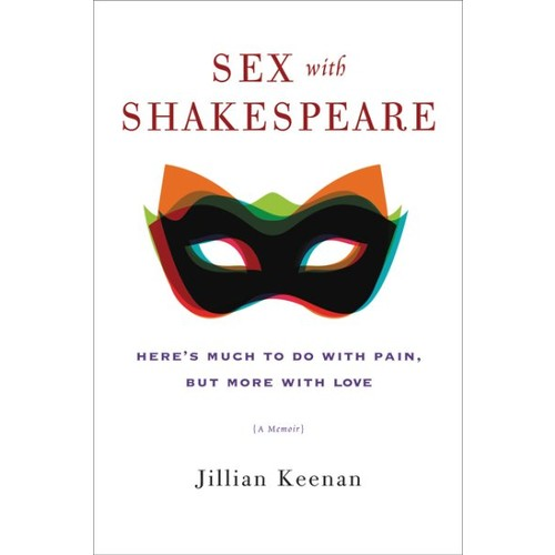 Sex With Shakespeare: Here's Much to Do With Pain, but More With Love
