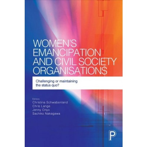 Women's Emancipation and Civil Society Organisations : Challenging or Maintaining the Status Quo?