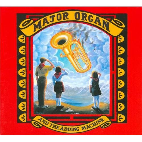 Major Organ And The Adding Machine [CD]