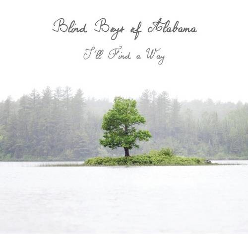 The Blind Boys of Alabama - I'll Find a Way [Audio CD]