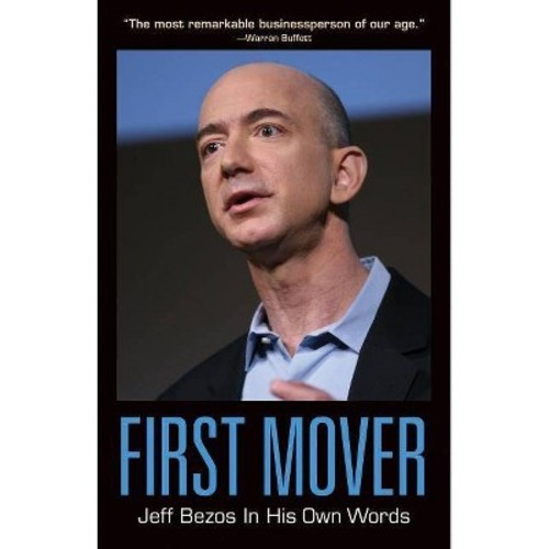 First Mover : Jeff Bezos in His Own Words (Paperback)
