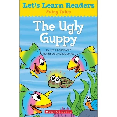 SCHOLASTIC TEACHING RESOURCES The Ugly Guppy