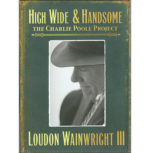 High Wide & Handsome: The Charlie Poole Project [CD]