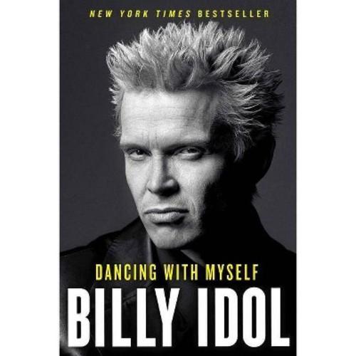 Dancing With Myself (Reprint) (Paperback) (Billy Idol)