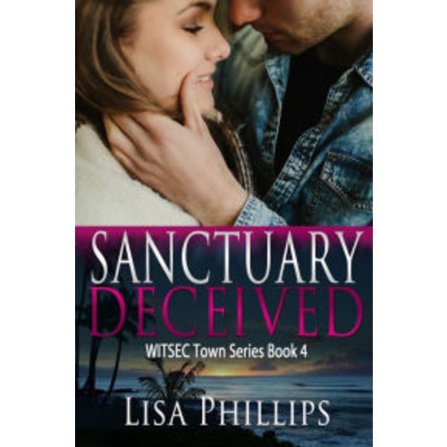 Sanctuary Deceived WITSEC Town Series Book 4
