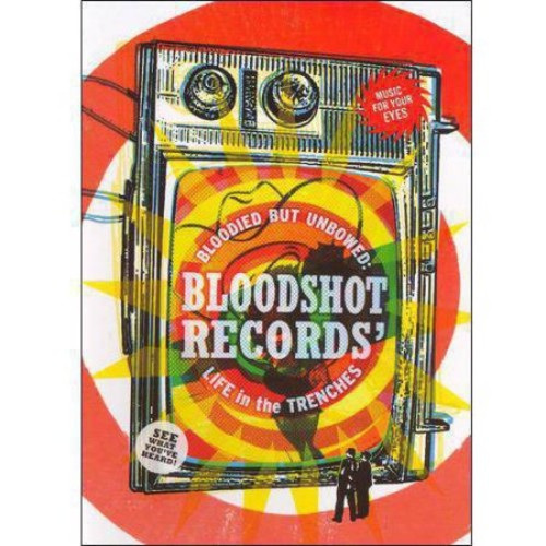 Bloodied But Unbowed: Bloodshot Records Life in the Trenches [DVD] [2006]