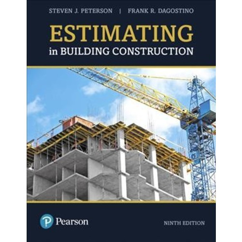 Estimating in Building Construction - by Steven J. Peterson & Frank R. Dagostino (Hardcover)