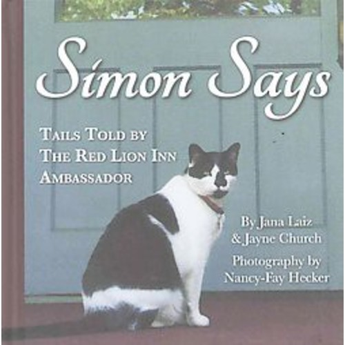 Simon Says : Tails Told by the Ref Lion Inn Ambassador (Hardcover) (Jana Laiz & Jayne Church)