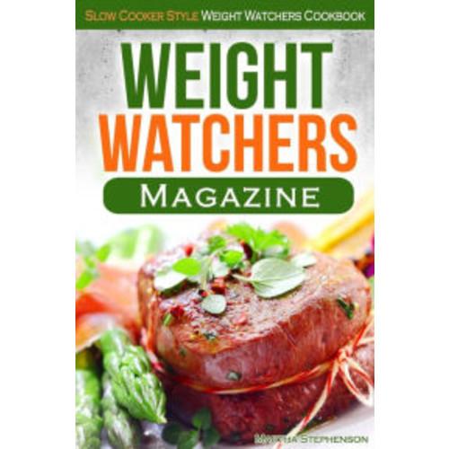 Weight Watchers Magazine: Slow Cooker Style Weight Watchers Cookbook