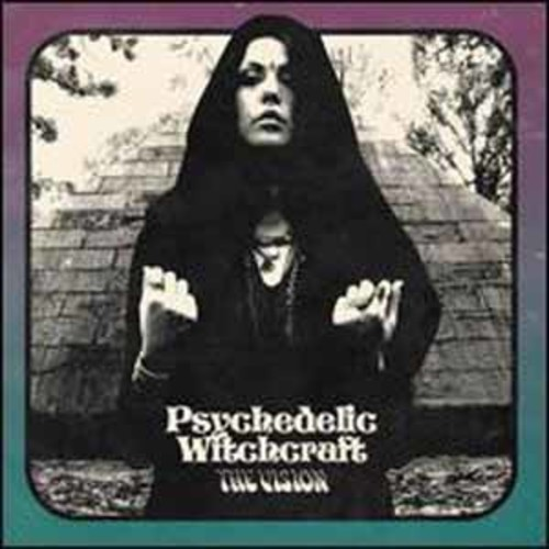 Vision/Psychedelic Witch Psychedelic Witchcraft