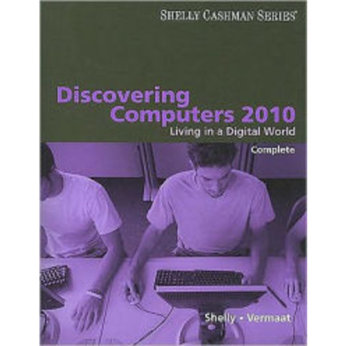 Discovering Computers 2010: Living in a Digital World, Complete / Edition 1