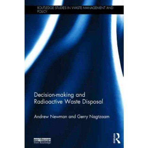 Decision-making and Radioactive Waste Disposal (Hardcover)