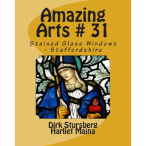 Amazing Arts # 31: Stained Glass Windows - Staffordshire