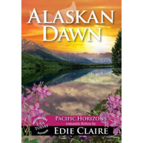 Alaskan Dawn (Pacific Horizons, Book One)