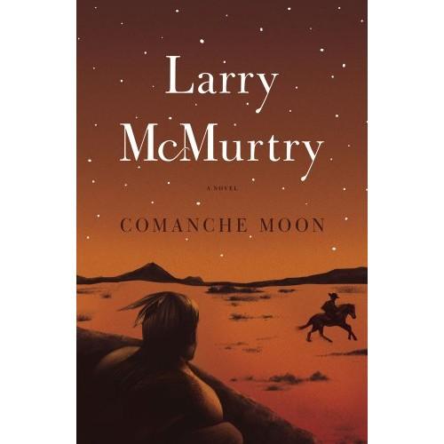 Comanche Moon: A Novel (Lonesome Dove Book 4)