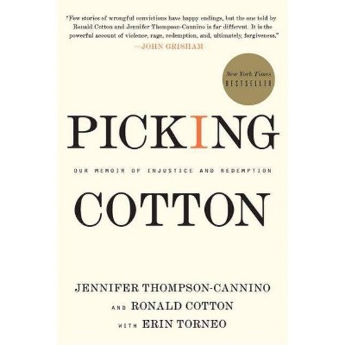 Picking Cotton : Our Memoir of Injustice and Redemption
