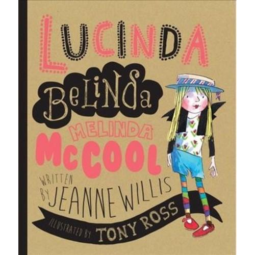 Lucinda Belinda Melinda Mccool (Paperback) (Jeanne Willis)