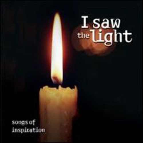 I Saw the Light: Songs of Inspiration By Various Artists (Audio CD)