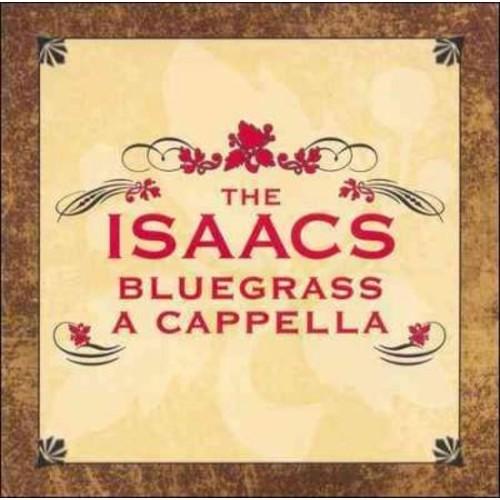 Isaacs - Isaacs Bluegrass: A Cappella