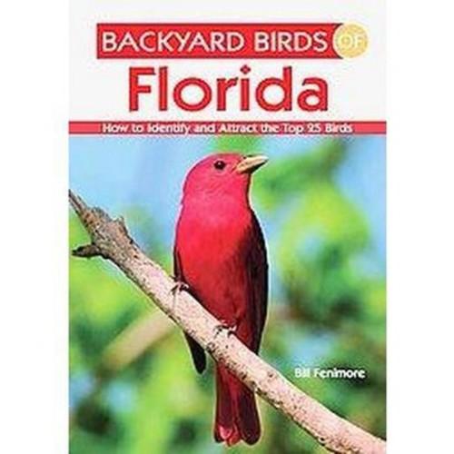 Backyard Birds of Florida ( Backyard Birds) (Paperback)