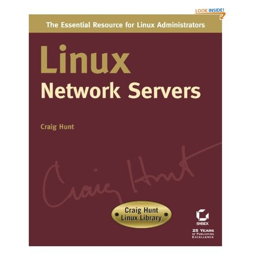 Linux Network Servers (Craig Hunt Linux Library)